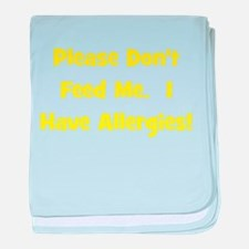 Please Don't Feed Me - Allerg baby blanket