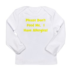 Please Don't Feed Me - Allerg Long Sleeve Infant T