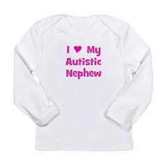 I Love My Autistic Nephew Long Sleeve Infant T-Shi