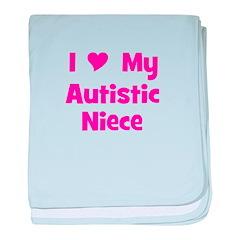 I Love My Autistic Niece baby blanket
