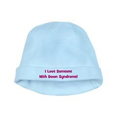 I Love Someone With Down Synd baby hat