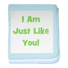 I Am Just Like You! (green) baby blanket