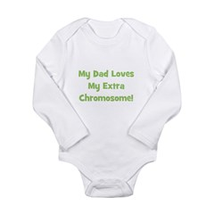 My Dad Loves My Extra Chromos Long Sleeve Infant B