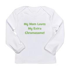 Mom Loves My Extra Chromosome Long Sleeve Infant T