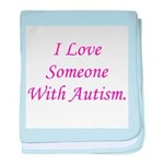 I Love Someone With Autism (p baby blanket