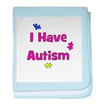 I Have Autism (pink) baby blanket