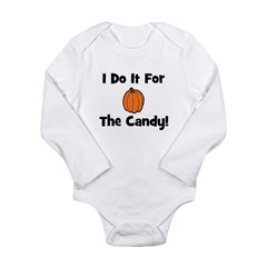 I Do It For The Candy! (pumpk Long Sleeve Infant B