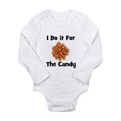 I Do It For The Candy! (candy Long Sleeve Infant B