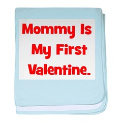 Mommy Is My First Valentine baby blanket