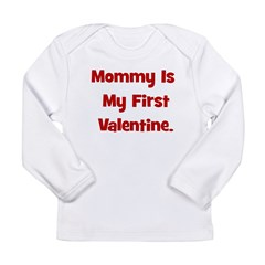 Mommy Is My First Valentine Long Sleeve Infant T-S