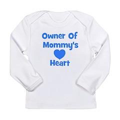Owner Of Mommy's Heart Long Sleeve Infant T-Shirt