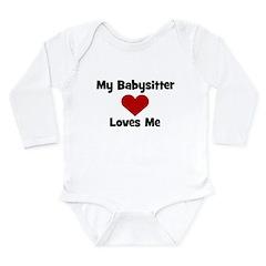 My Babysitter Loves Me! Long Sleeve Infant Bodysui