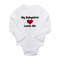 My Babysitter Loves Me! Long Sleeve Infant Bodysui