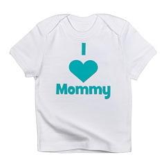 I love (heart) Mommy Infant T-Shirt