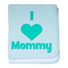 I love (heart) Mommy baby blanket