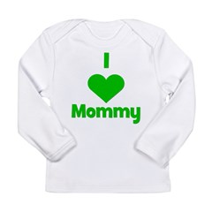 I love (heart) Mommy Long Sleeve Infant T-Shirt