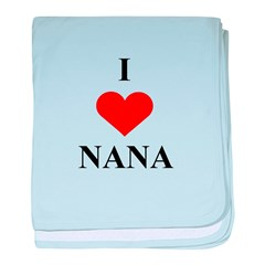 I Love (heart) Nana baby blanket