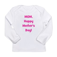Mom, Happy Mother's Day! - Pi Long Sleeve Infant T