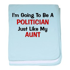 Politician Aunt Profession baby blanket