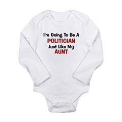 Politician Aunt Profession Long Sleeve Infant Body