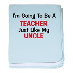 Teacher - Uncle - Profession baby blanket