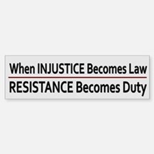 Injustice Is Law ~ Bumper Bumper Sticker