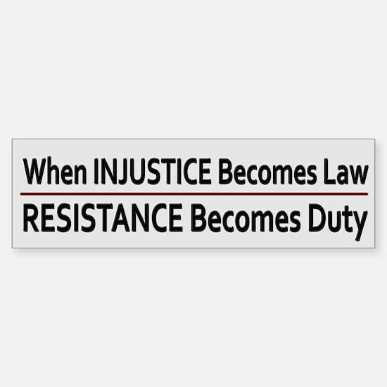 Injustice Is Law ~ Bumper Bumper Sticker