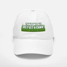 Can't we get a Lawn Baseball Baseball Cap