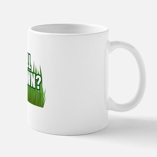Can't we get a Lawn Mug