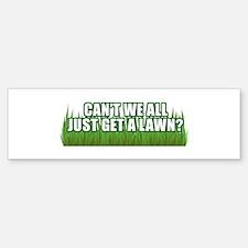 Can't we get a Lawn Bumper Bumper Bumper Sticker