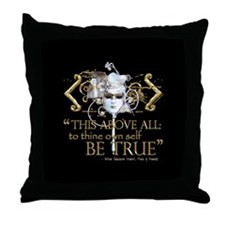 "Hamlet ""Be True"" Quote Throw Pillow"
