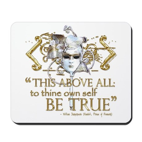 "Hamlet ""Be True"" Quote Mousepad"
