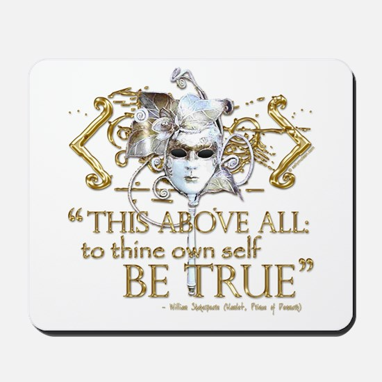 "Hamlet ""Be True"" Quote Mousepad"