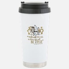 "Hamlet ""Be True"" Quote Travel Mug"