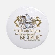 "Hamlet ""Be True"" Quote Ornament (Round)"