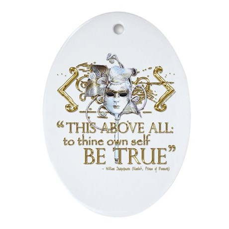 "Hamlet ""Be True"" Quote Ornament (Oval)"
