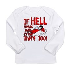 Hell Freezes Over Long Sleeve Infant T-Shirt