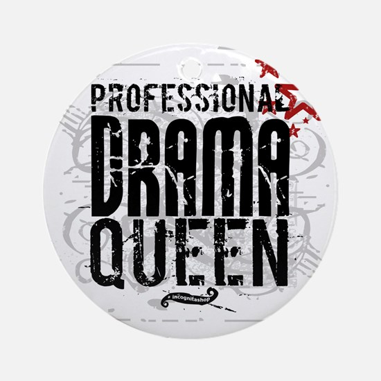 Professional Drama Queen Ornament (Round)