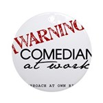 Warning: Comedian Ornament (Round)
