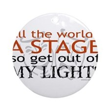 Get Out Of My Light! Ornament (Round)