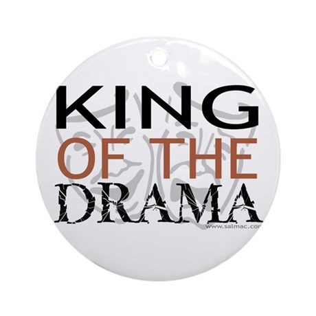 """King of the Drama"" Ornament (Round)"