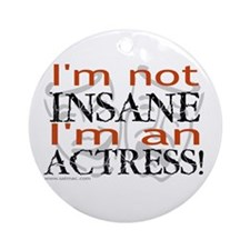 Insane actress Ornament (Round)