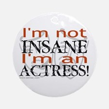 Insane actress Ornament (Round)
