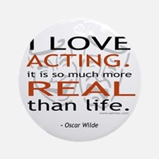 Oscar Wilde Quote on Acting Ornament (Round)