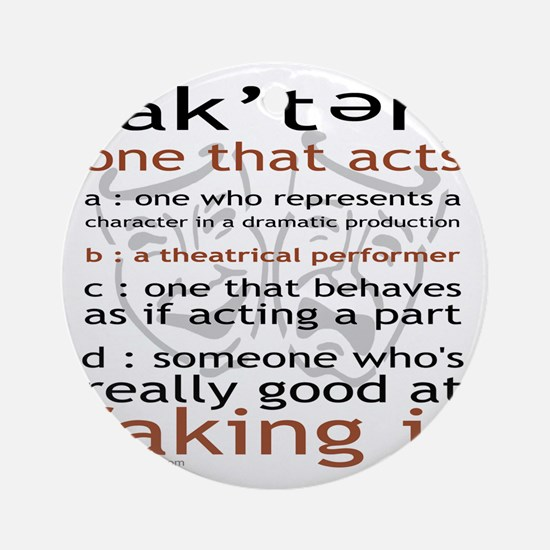 Actor (ak'ter) Meaning Ornament (Round)