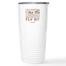 """I love deadlines ..."" Thermos Mug"