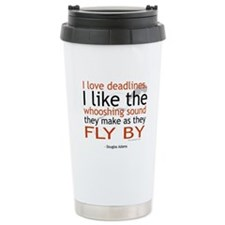 """I love deadlines ..."" Travel Mug"