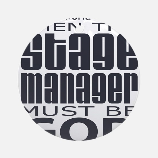 Stage Manager God Ornament (Round)