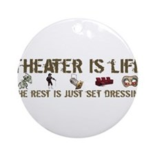 Theater is Life Ornament (Round)