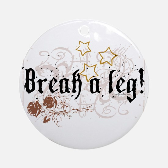 Break a Leg Ornament (Round)